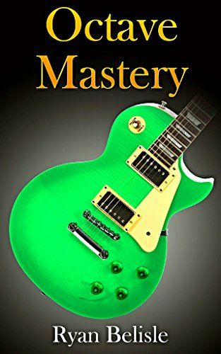 Octave Mastery: A Comprehensive Lesson on Octave Scales and Octave Arpeggios: How to Quickly Learn to Play and Incorporate Octaves into Your Solos and ... (By the Root Book 3) (English Edition)