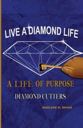 Live a Diamond Life, A Life of Purpose:  Diamond Cutters