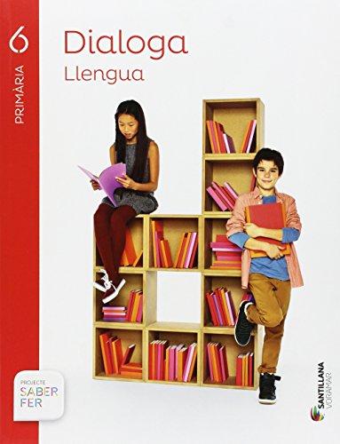 LLENGUA DIALOGA 6 PRIMARIA SABER FER - 9788490586129
