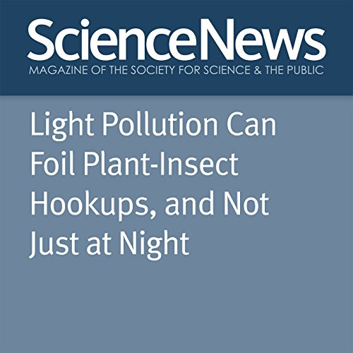 Light Pollution Can Foil Plant-Insect Hookups, and Not Just at Night cover art
