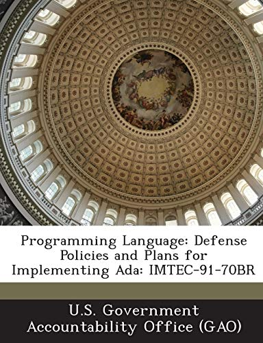 Programming Language: Defense Policies and Plans for Implementing ADA: Imtec-91-70br