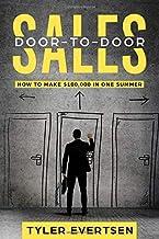 Door-to-Door Sales: How to Make $100,000 in one Summer