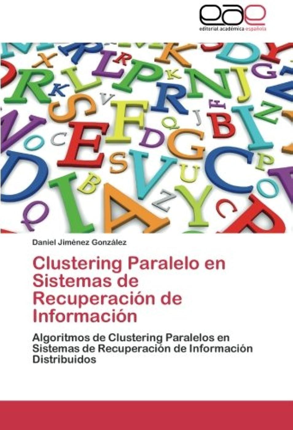 牛肉是正ゴミ箱Clustering Paralelo En Sistemas de Recuperacion de Informacion
