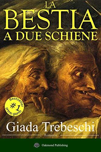 La bestia a due schiene: Un thriller storico che scava negli anfratti più nascosti dell'anima