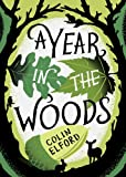 A Year in the Woods: The Diary of a Forest Ranger (English Edition)