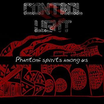 Phantom. Spirits Among Us