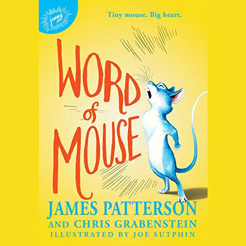 Word of Mouse                   By:                                                                                                                                 James Patterson,                                                                                        Chris Grabenstein                               Narrated by:                                                                                                                                 Nate Begle                      Length: 4 hrs and 14 mins     53 ratings     Overall 4.4