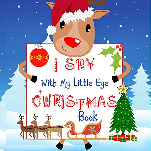I Spy With My Little Eye Christmas Book: Fun Interactive Activity Book with Guessing Game for Little Kids 2-5. Picture Puzzle Book. Cute Stuff for Toddler and Preschool (English Edition)