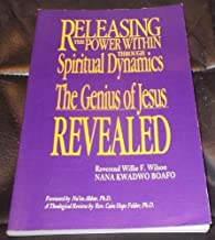 Releasing the Power Within Through Spiritual Dynamics, The Genius of Jesus Revealed