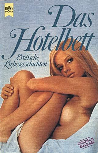 Das Hotelbett. Erotische Liebesgeschichten.