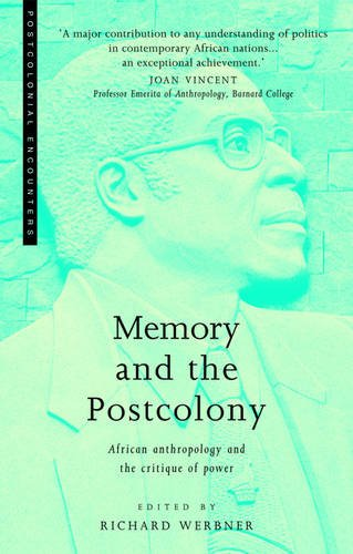 Memory and the Postcolony: African Anthropology and the Critique of Power (Postcolonial Encounters.)
