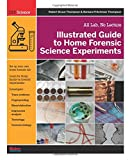 Image of Illustrated Guide to Home Forensic Science Experiments: All Lab, No Lecture (Diy Science)