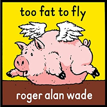 Too Fat To Fly