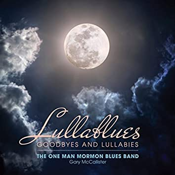 Lullablues: Goodbyes and Lullabies