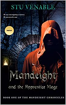 Mandeight and the Apprentice Mage: Book One of the Mandeight Chronicles by [Stu Venable]
