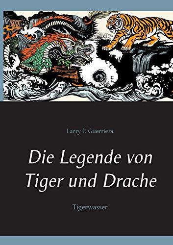 Die Legende von Tiger und Drache: Tigerwasser