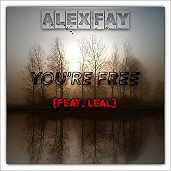 You're Free (feat. Leal)