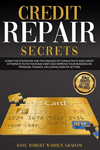Compare Textbook Prices for Credits Repair Secrets: Learn the Strategies and Techniques of Consultants and Credit Attorneys to Fix your Bad Debt and Improve your Business or Personal Finance. Including Dispute Letters  ISBN 9798595802147 by Warren Graham, Dave Robert