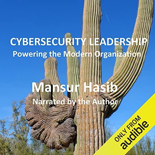 Cybersecurity Leadership Audiobook By Mansur Hasib cover art