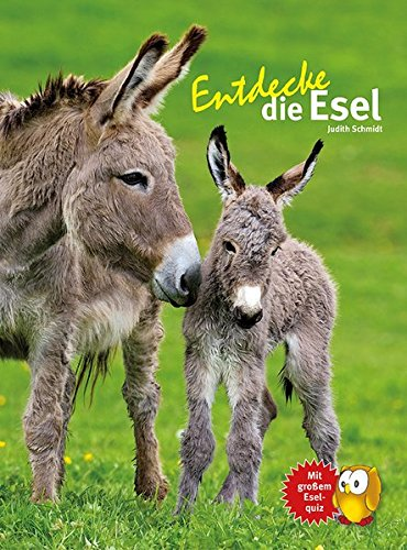 Entdecke die Esel (Entdecke - Die Reihe mit der Eule / Kindersachbuchreihe)