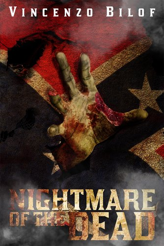 Book: Nightmare of the Dead - Rise of the Zombies by Vincenzo Bilof