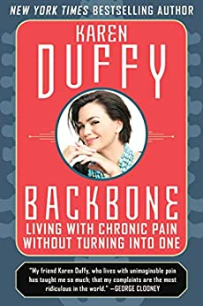 Backbone: Living with Chronic Pain without Turning into One by [Karen Duffy]
