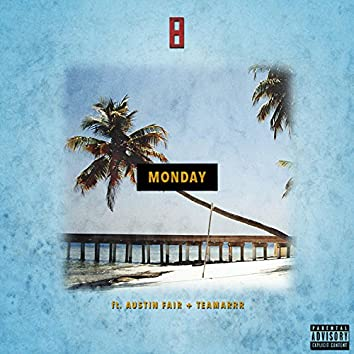 Monday (feat. Austin Fair & Teamarrr)