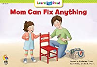 Mom Can Fix Anything (Learn to Read)