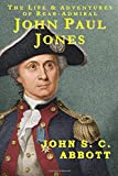 THE LIFE AND ADVENTURES OF REAR-ADMIRAL JOHN PAUL JONES: New Edition