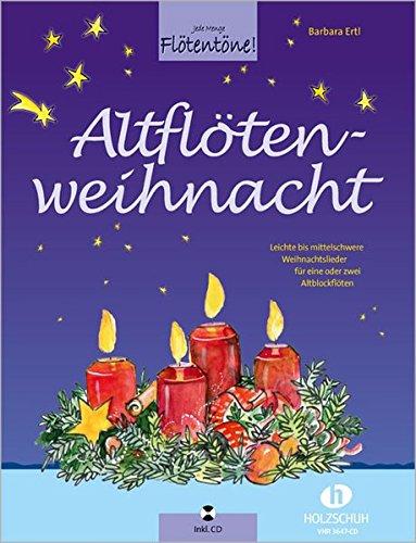 Altflötenweihnacht: Leichte bis mittelschwere Weihnachtslieder für eine oder zwei Altblockflöten inkl. CD