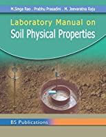 Laboratory Manual on Soil Physical Properties
