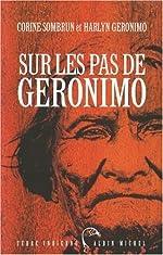 Sur les pas de Geronimo de Corine Sombrun