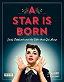 Image of A Star Is Born: Judy Garland and the Film that Got Away (Turner Classic Movies)