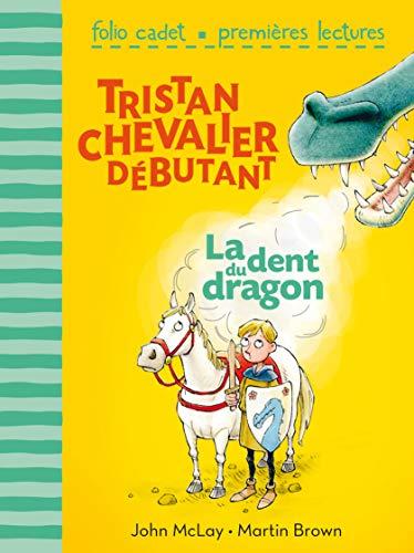 Tristan, chevalier débutant - 1. La dent du dragon - Folio Cadet Premières Lectures - De 6 à 8 ans