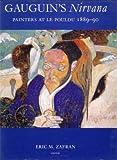 Gauguin's Nirvana: Painters At Le Pouldu 1889 -90