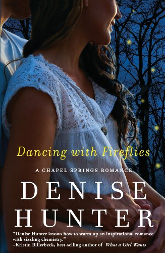 Dancing With Fireflies A Chapel Springs Romance Book 2 Kindle
