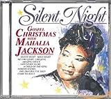 Silent Night. Gospel Christmas with Mahalia Jackson - ahalia Jackson