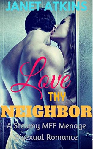Love THY Neighbor: Steamy MFF Menage Romance