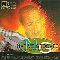 NATIVE GROOVES : GROOVE WITH THE NATIVES