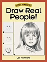 Draw Real People! (Discover Drawing) by Lee Hammond(1996-03-15)