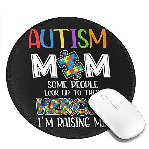 Garmnt Autism Mom Some People Look Up to Their Heroes Gaming Mouse Pad,Round Mouse Pad 7.9x7.9 in Non-Slip Rubber Base Large Mouse Pad,for Computer, Gamer, Laptop & Desktop.