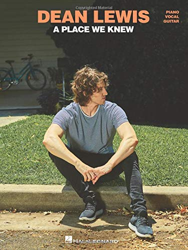 Dean Lewis: A Place We Know: Piano - Vocal - Guitar