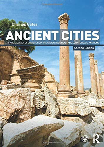 Compare Textbook Prices for Ancient Cities: The Archaeology of Urban Life in the Ancient Near East and Egypt, Greece and Rome 2 Edition ISBN 8580000679946 by Gates, Charles