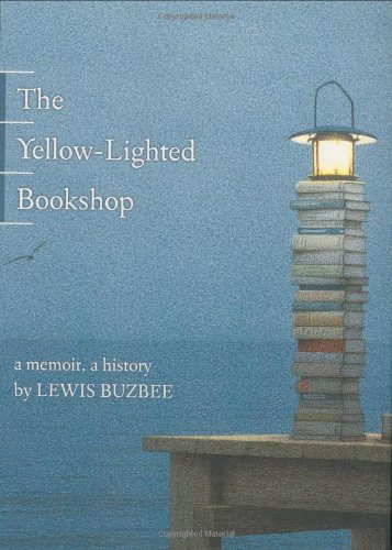 The Yellow-Lighted Bookshop: A Memoir, a History
