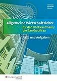 Allgemeine Wirtschaftslehre für den Bankkaufmann