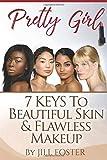 Pretty Girl 7 Keys to Beautiful Skin and Flawless Makeup