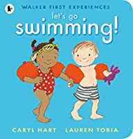Let's Go Swimming! (Walker First Experiences)