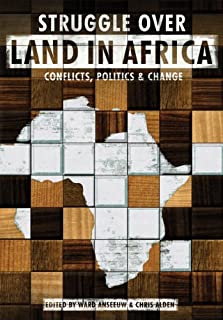 The Struggle Over Land in Africa: Conflicts, Politics and Change