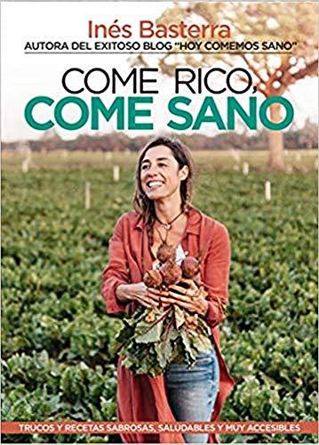 Come rico, come sano: Trucos y recetas sabrosas, saludables y muy accesibles (Cocina,...