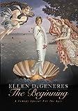 Ellen Degeneres: Beginning [Edizione: Stati Uniti]